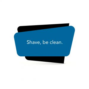 Shave, be clean